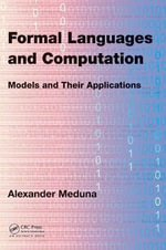 Formal Languages and Computation : Models and Their Applications - Alexander Meduna