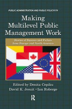Making Multilevel Public Management Work : Stories of Success and Failure from Europe and North America