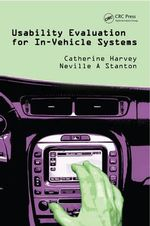 Usability Evaluation for In-Vehicle Systems : Mathematical and Analytical Techniques with Applic... - Catherine Harvey