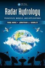 Radar Hydrology : Principles, Models, and Applications - Yang Hong