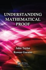 Understanding Mathematical Proof - John Taylor