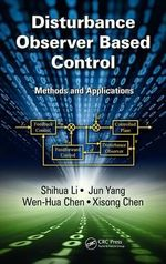 Disturbance Observer Based Control : Methods and Applications - Shihua Li