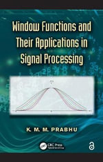 Window Functions and Their Applications in Signal Processing - K. M. M. Prabhu