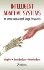 Intelligent Adaptive Systems : An Interaction-Centered Design Perspective - Ming Hou