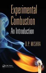 Experimental Combustion : An Introduction - D. P. Mishra