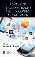 Advanced Location-Based Technologies and Services : Fundamental Technology and Applications