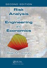 Risk Analysis in Engineering and Economics - Bilal M. Ayyub