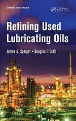 Refining Used Lubricating Oils - James G. Speight