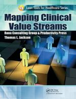 Mapping Clinical Value Streams - Thomas L. Jackson