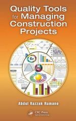 Quality Tools for Managing Construction Projects : Csi Practice Guides - Abdul Razzak Rumane