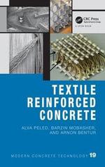 Textile Reinforced Concrete : Modern Concrete Technology - Alva Peled