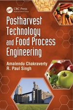Post Harvest Technology and Food Process Engineering - Amalendu Chakraverty