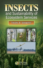 Insects and Sustainability of Ecosystem Services : International Studies on Contextual Water Manageme... - Timothy D. Schowalter