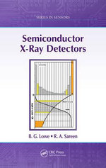 Semiconductor X-Ray Detectors - Robert Anthony Sareen