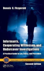 Informants, Cooperating Witnesses, and Undercover Investigations : A Practical Guide to Law, Policy, and Procedure - Dennis G. Fitzgerald