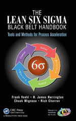 The Lean Six Sigma Black Belt Handbook : Tools and Methods for Process Acceleration - Frank Voehl