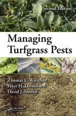 Managing Turfgrass Pests : A Complete Guide to the Planning, Design, Construc... - Thomas L. Watschke