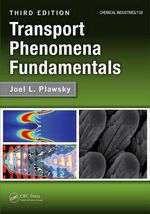 Transport Phenomena Fundamentals : Essentials, Exercises and Examples - Joel L. Plawsky