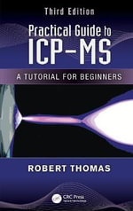 Practical Guide to ICP-MS : A Tutorial for Beginners - Robert Thomas