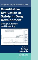 Quantitative Evaluation of Safety in Drug Development : Design, Analysis and Reporting