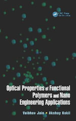 Optical Properties of Functional Polymers and Nano Engineering Applications : Nanotechnology and Application Series