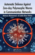 Automatic Defense Against Zero-day Polymorphic Worms in Communication Networks - Mohssen Mohammed