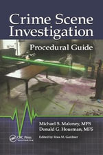 Crime Scene Investigation Procedural Guide - Michael S. Maloney