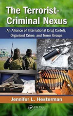 The Terrorist-Criminal Nexus : An Alliance of International Drug Cartels, Organized Crime, and Terror Groups - Jennifer L. Hesterman