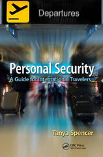 Personal Security : A Guide for International Travelers - Tanya Spencer