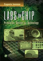 Labs on Chip : Principles, Design, and Technology - Eugenio Iannone