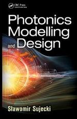 Photonics Modeling and Design - Slawomir Sujecki