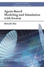 Agent-Based Modeling and Simulation with Swarm : Links and Language - Hitoshi Iba