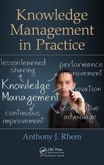 Knowledge Management in Practice - Anthony J Rhem