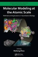 Molecular Modeling at the Atomic Scale : Methods and Applications in Quantitative Biology