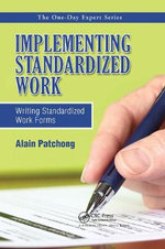Implementing Standardized Work : Writing Standardized Work Forms - Alain Patchong