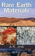 Rare Earth Materials : Properties and Applications - A. R. Jha