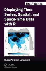 Displaying Time Series, Spatial, and Space-time Data with R : Stories of Space and Time - Oscar Perpinan Lamigueiro