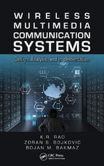Wireless Multimedia Communication Systems : Design, Analysis, and Implementation - K. R. Rao
