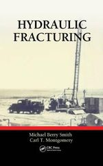 Hydraulic Fracturing : Emerging Trends and Technologies in Petroleum Engineering - Michael Berry Smith