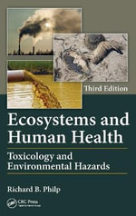 Ecosystems and Human Health : Toxicology and Environmental Hazards - Richard B. Philp