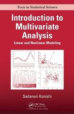 Introduction to Multivariate Analysis : Linear and Nonlinear Modeling - Sadanori Konishi