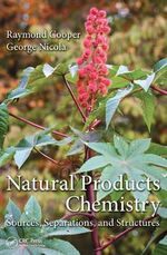 Natural Products Chemistry : Sources, Separations and Structures - Raymond Cooper