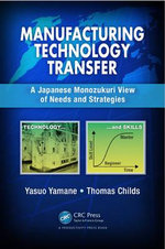 Manufacturing Technology Transfer : A Japanese Monozukuri View of Needs and Startegies - Yamane Yasuo