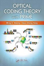 Optical Coding Theory with Prime : An Intermediate Course - Wing C. Kwong