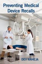 Preventing Medical Device Recalls - Dev Raheja