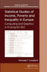 Statistical Studies of Income, Poverty and Inequality in Europe : Computing and Graphics in R using EU-SILC - Nicholas T. Longford