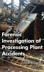 Forensic Investigation of Processing Plant Accidents - Alberto Geraci