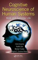 Cognitive Neuroscience of Human Systems : Work and Everyday Life