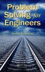 Problem Solving for Engineers : A Compendium of Customer-Centric Strategies for th... - David G. Carmichael