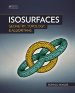 Isosurfaces : Geometry, Topology, and Algorithms - Rephael Wenger